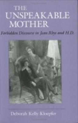 The Unspeakable Mother by Deborah Kelly Kloepfer