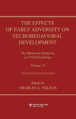The Effects of Early Adversity on Neurobehavioral Development by Charles A. Nelson