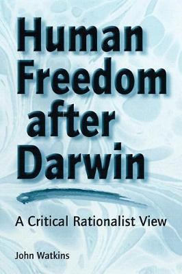 Human Freedom After Darwin by John Watkins