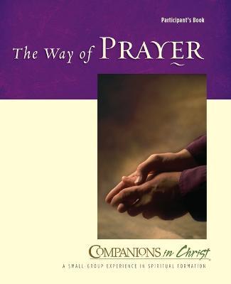 The Way of Prayer by REV Jane E Vennard