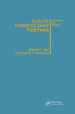 Acute Toxicology Testing by Shayne C. Gad