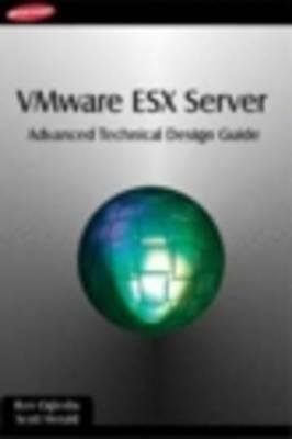 VMware ESX Server: Advanced Technical Design Guide book