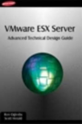 VMware ESX Server: Advanced Technical Design Guide by Ron Oglesby
