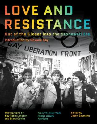 Love and Resistance: Out of the Closet into the Stonewall Era by Roxane Gay