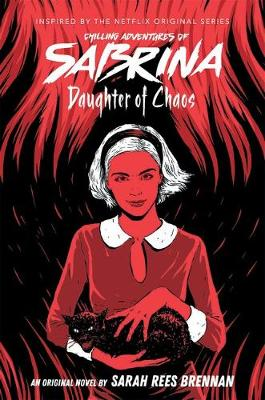 Daughter of Chaos (The Chilling Adventures of Sabrina Novel #2) book