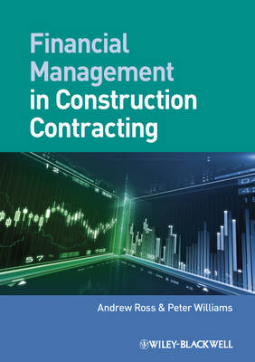 Financial Management in Construction Contracting by Andrew Ross
