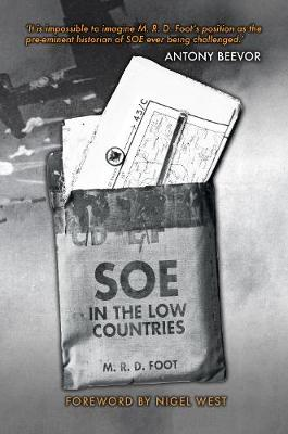 SOE in the Low Countries by M. R. D. Foot