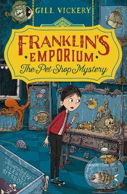 Franklin's Emporium: The Pet Shop Mystery by Gill Vickery
