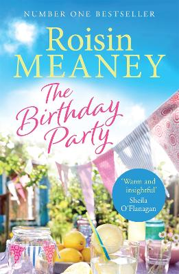 The Birthday Party: A spell-binding summer read from the Number One bestselling author by Roisin Meaney