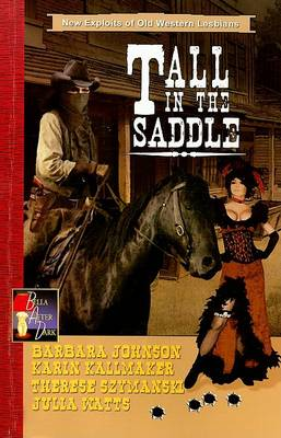 Tall in the Saddle: New Exploits of Wild West Lesbians by Barbara Johnson