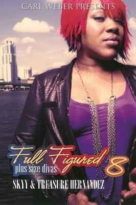 Carl Weber Presents: Full Figured 8 by Treasure Hernandez