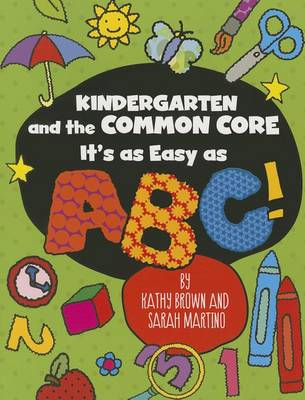 Kindergarten and the Common Core by Kathy Brown