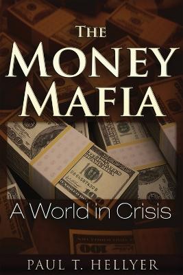 Money Mafia by Paul T. Hellyer