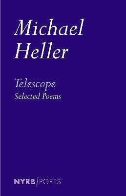 Telescope: Selected Poems by Michael Heller