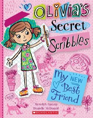Olivia's Secret Scribbles #1: My New Best Friend book