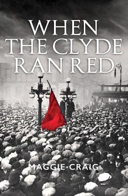 When The Clyde Ran Red by Maggie Craig