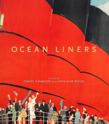 Ocean Liners: Glamour, Speed and Style by Daniel Finamore