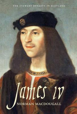 James IV by Norman Macdougall