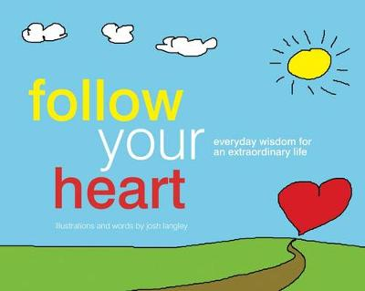 Follow Your Heart by Josh Langley
