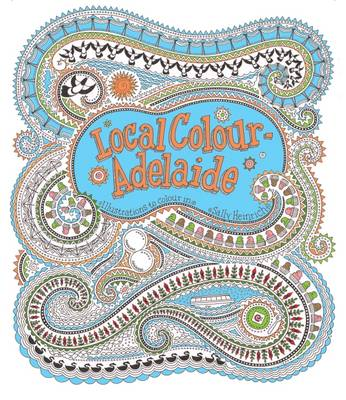 Local Colour - Adelaide by Sally Heinrich