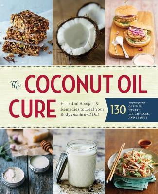 The Coconut Oil Cure by Sonoma Press