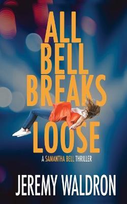 All Bell Breaks Loose by Jeremy Waldron