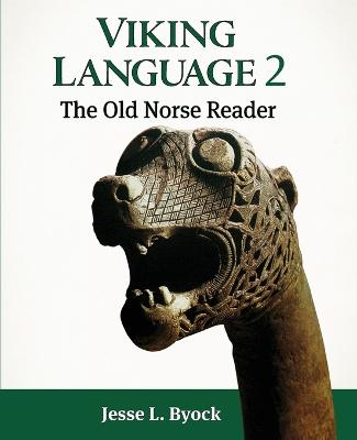 Viking Language 2: The Old Norse Reader by Jesse L Byock