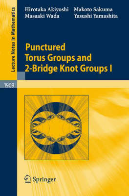 Punctured Torus Groups and 2-Bridge Knot Groups (I) by Hirotaka Akiyoshi