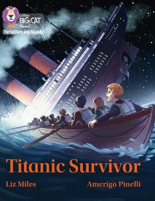 Collins Big Cat Phonics for Letters and Sounds - Titanic Survivor: Band 07/Turquoise by Liz Miles