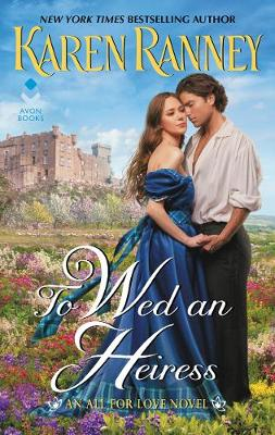 To Wed an Heiress: An All for Love Novel by Karen Ranney
