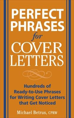 Perfect Phrases for Cover Letters by Michael Betrus