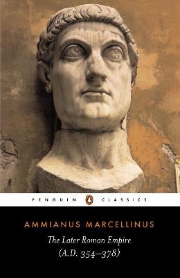 The Later Roman Empire: (a.D. 354-378) by Ammianus Marcellinus