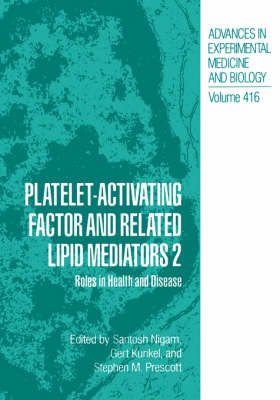 Platelet-Activating Factor and Related Lipid Mediators 2 by Santosh K. Nigam