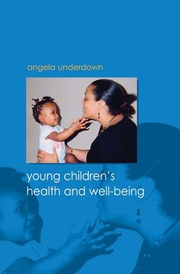 Young Children's Health and Well-being by Angela Underdown
