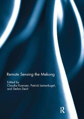 Remote Sensing the Mekong by Claudia Kuenzer