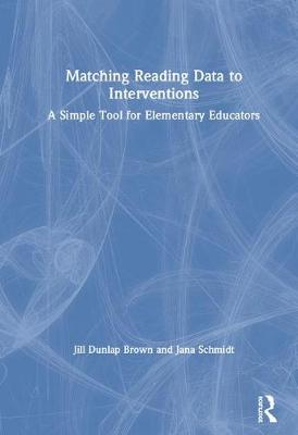 Matching Reading Data to Interventions: A Simple Tool for Elementary Educators book