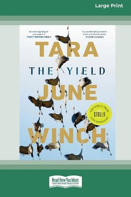 The Yield (16pt Large Print Edition) by Tara June Winch