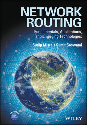 Network Routing - Fundamentals, Applications and Emerging Technologies by Sudip Misra