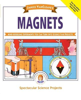 Magnets by Janice VanCleave