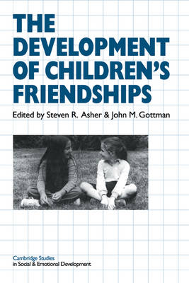 The Development of Children's Friendships by Steven R. Asher