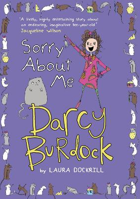 Darcy Burdock: Sorry About Me by Laura Dockrill