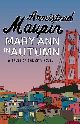 Mary Ann in Autumn by Armistead Maupin