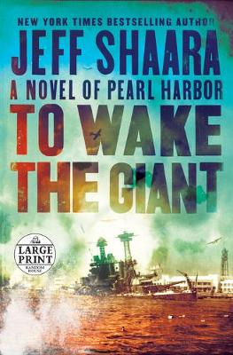 To Wake the Giant: A Novel of Pearl Harbor book