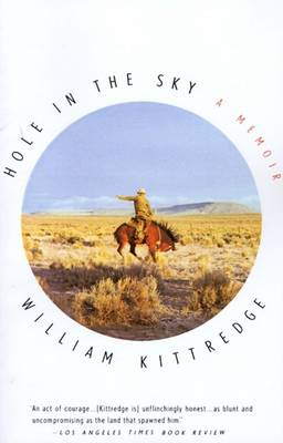Hole In The Sky by William Kittredge