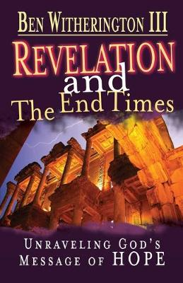 Revelation and the End Times by Ben Witherington