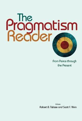 Pragmatism Reader by Robert B. Talisse