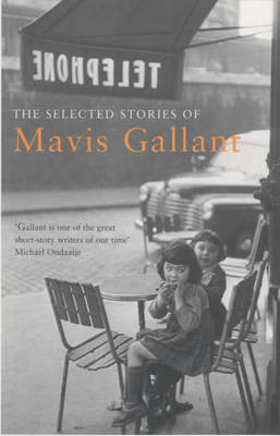 Selected Stories of Mavis Gallant by Mavis Gallant