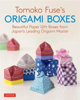 Tomoko Fuse's Origami Boxes by Tomoko Fuse