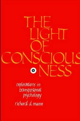 The Light of Consciousness by Richard D. Mann