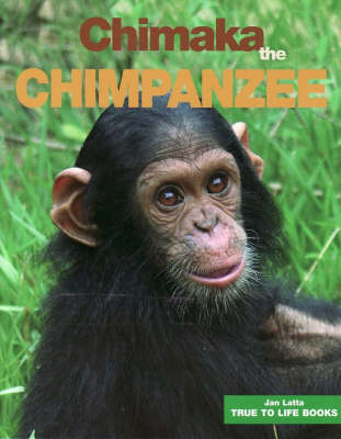 Chimaka the Chimpanzee by Jan Latta